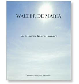 WALTER DE MARIA Seen/Unseen Known/Unknown